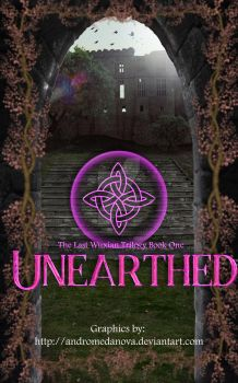 Unearthed (The Last Wuxian Trilogy) Book One by AndromedaNova