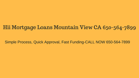 Hii Mortgage Loans Mountain View CA | 650-564-7899 by mountvihii