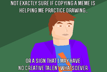 Not sure if copying a meme... by VectorLightning