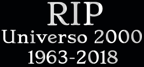 RIP Universo 2000 1963-2018 by EarWaxKid