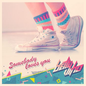 Betty Who - Somebody Loves You by manya