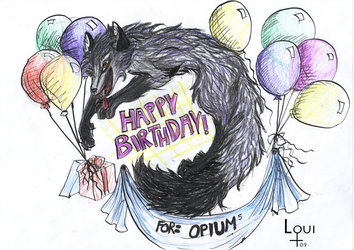 HAPPY BIRTHDAY OPIUM by LouiDragoon