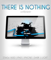 THERE IS NOTHING WALLPAPER by thegoodnesrus