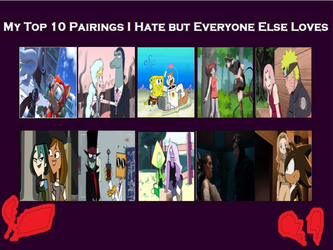 My Top 10 Ships I Hate But Everyone Else Loves by CartoonAnimeFanDude7