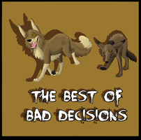 Best of Bad Decisions: Cover by Songdog-StrayFang