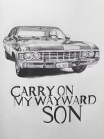 Carry On My Wayward Son. by ScaredOfReality