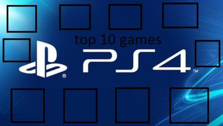 top 10 ps4 games by connorm1