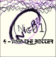 Nic04 - For The Better by nic01