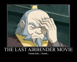Iroh saw the Last Airbender Movie by Chickenscratch93