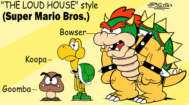 'THE LOUD HOUSE' Style: Goomba, Koopa, and Bowser by BRSstarJV