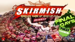 SKIRMISH campaign Final Days by Dreamkeepers