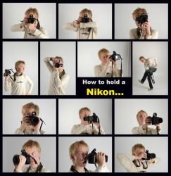 How To Hold a Nikon by Laffen2004