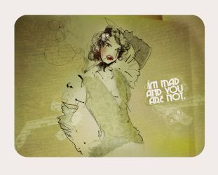 Im.mad.your.not by reinvent1