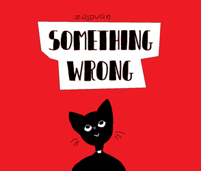 Something wrong #2 by Zolovana
