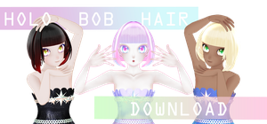 Holo Bob Hair DOWNLOAD DL by HoshichoM