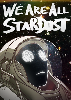 We Are All Stardust by TeHP1nkSh33p