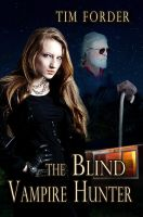 The Blind Vampire Hunter - Book Cover by SBibb
