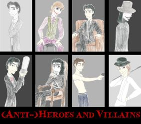 The Anti-Heroes and Villains by xXSweeneyLovettXx