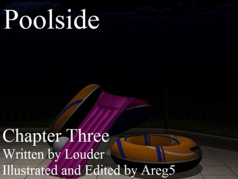 Poolside - Chapter Three by areg5