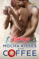 Mocha Kisses and Coffee by LHarper