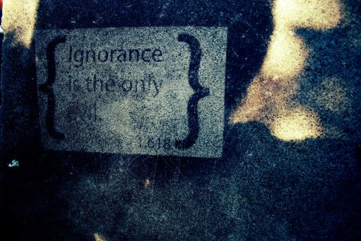 Ignorance is the only Evil by visual-caffeine