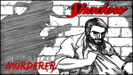 The Shadow: The Immortal Murderer (Title Card) by XAcerbusX