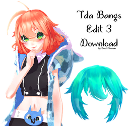 [MMD DL] Tda Bangs Edit 3 by Smol-Hooman