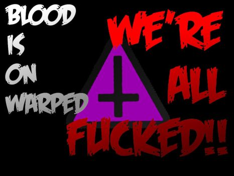 blood is on warped?!?!? by richiefail