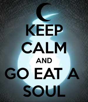 KEEP CALM AND GO EAT A SOUL by Black-Hearts-Love