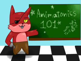 Animatronics 101, with the teacher  foxy the pirat by Gueovannythecat