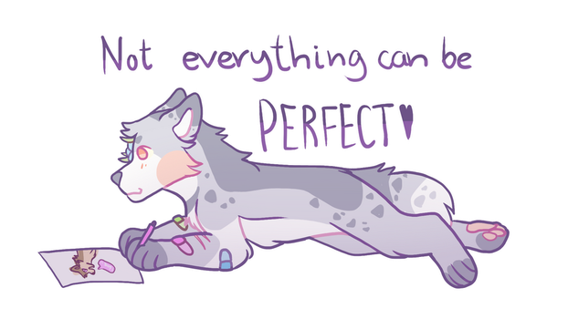 Not everything can be perfect! by Caove