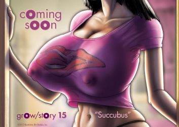 Coming soon: grOw-stOry 15 , Succubus by BustArtist