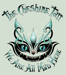 The Cheshire Tatt - We Are All Mad Here by YellowRavenInk