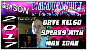 PSEC 2017 Dave Kelso Speaks With Max Igan by paradigm-shifting