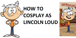 How to Cosplay as Lincoln Loud by Prentis-65
