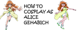 How to Cosplay as Alice Gehabich by Prentis-65