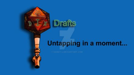 Dix Drafts - Twitch Stream Screen Image by Dandy-L