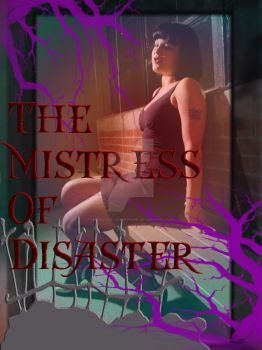The Mistress Of Disaster VII by Hardluck-Joesephine