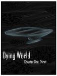 Dying World Chapter One: Thirst by Noxtu