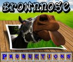BrownNose Productions by DanielLeeHawk
