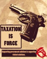 Taxation is Force by Ancapcentral