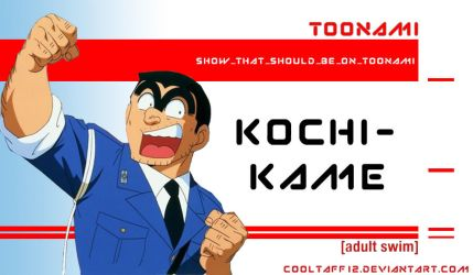 KochiKame Should Be On Toonami by CoolTaff12