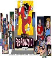 Freakazoid The Movie (2000) Soundtrack by lflan80521
