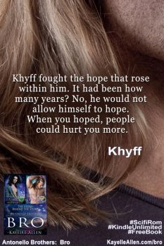 Bro quote - Khyff and hope by kayelleallen