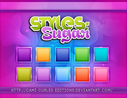 +STYLES: Sugar ~~ by CAMI-CURLES-EDITIONS