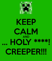 Keep calm and... Creeper!!! by MariaMauva