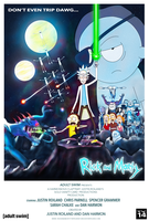 Rick and Morty: Don't Even Trip Dawg Poster V2 by CelticP