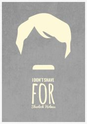 I DON'T SHAVE FOR SHERLOCK HOLMES by JSWoodhams