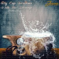 My Cup Overflows With His Blessings by Olesu