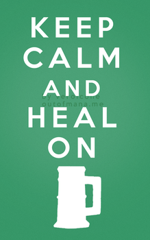 Keep Calm and Heal On Monk by poisiongirl